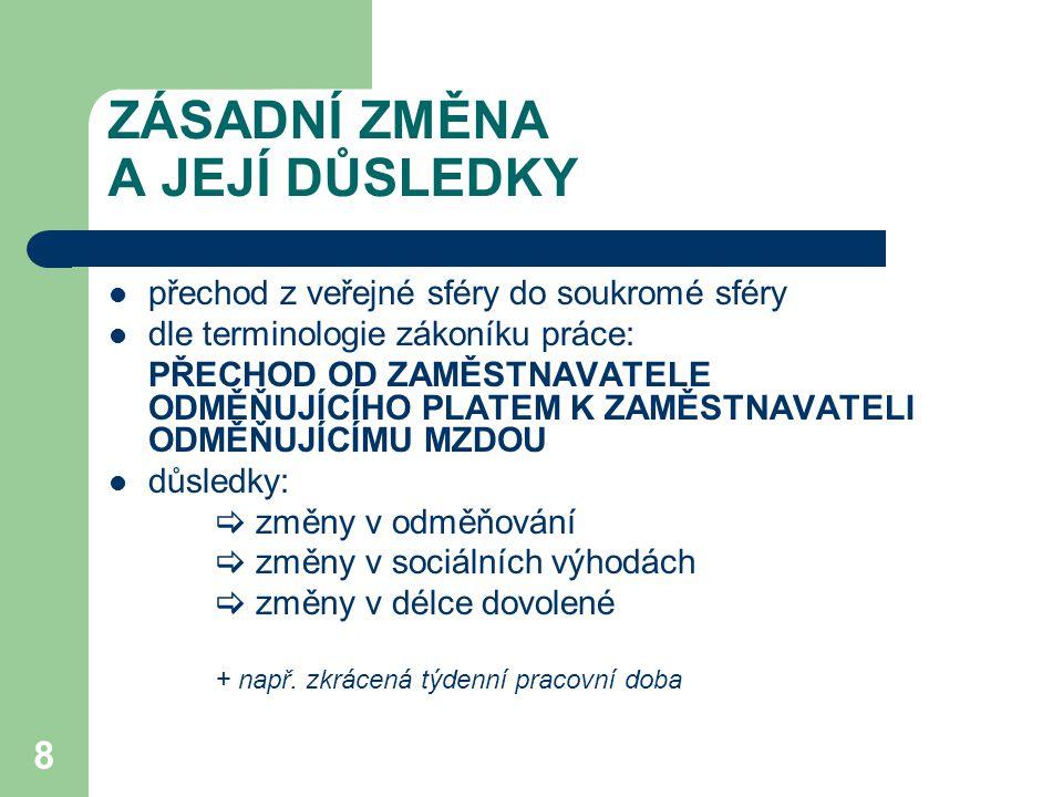 9 ODMĚŇOVÁNÍ základní právní předpisy  zákoník práce  nařízení vlády č.