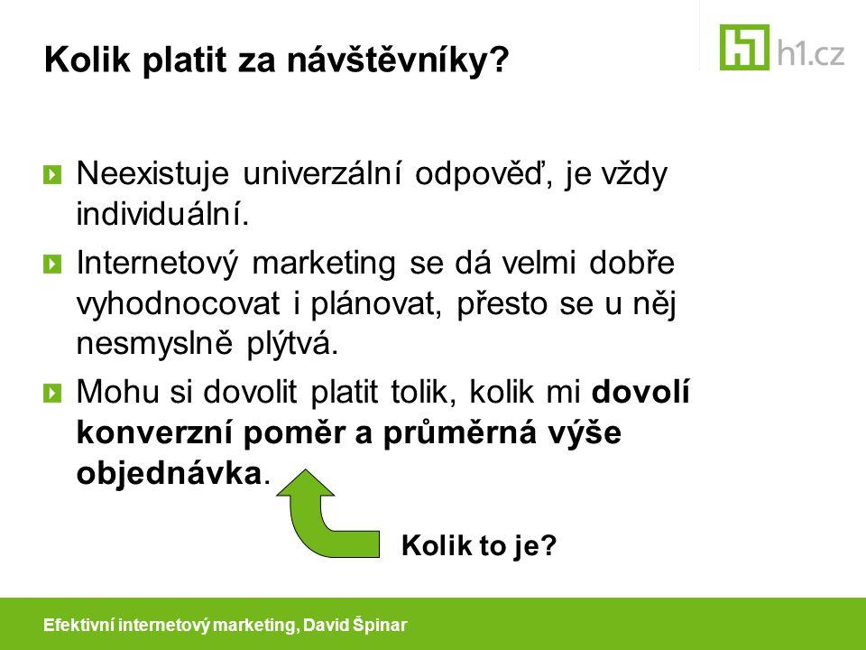 Efektivní internetový marketing, David Špinar Malý příklad Průměrná výše objednávky...