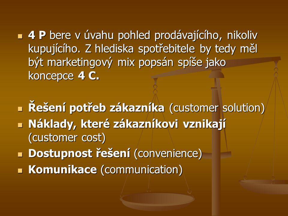 4 P bere v úvahu pohled prodávajícího, nikoliv kupujícího. Z hlediska spotřebitele by tedy měl být marketingový mix popsán spíše jako koncepce 4 C. 4