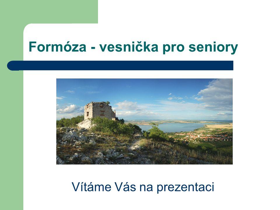 Formóza - vesnička pro seniory Vítáme Vás na prezentaci