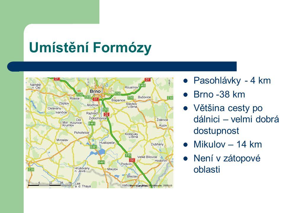 Umístění Formózy Pasohlávky - 4 km Brno -38 km Většina cesty po dálnici – velmi dobrá dostupnost Mikulov – 14 km Není v zátopové oblasti