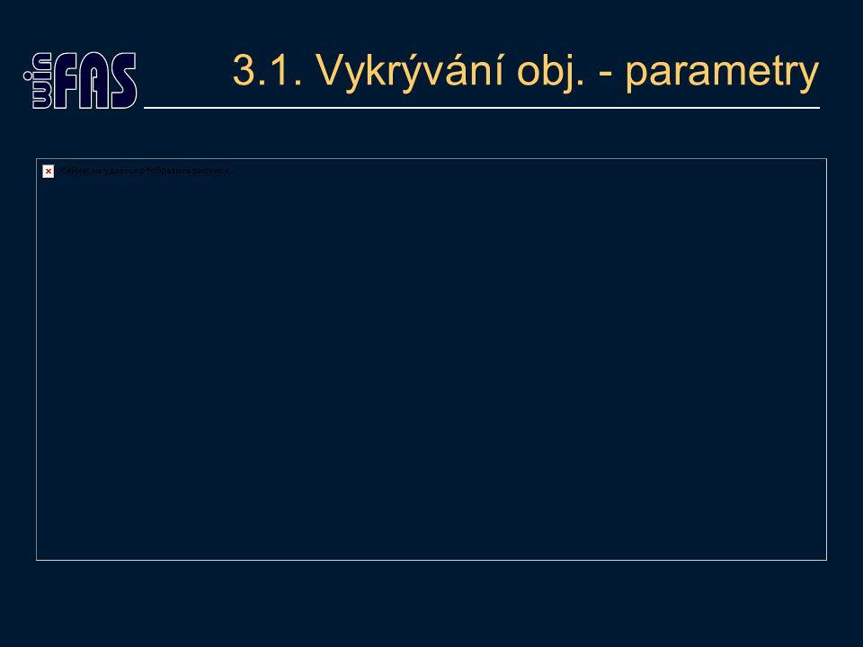 3.1. Vykrývání obj. - parametry