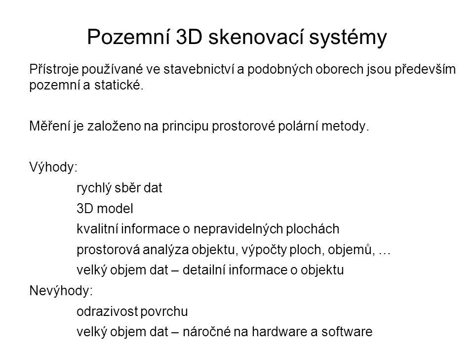 Pozemní 3D skenovací systémy Přístroje používané ve stavebnictví a podobných oborech jsou především pozemní a statické. Měření je založeno na principu