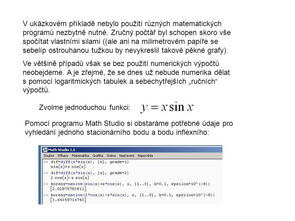 V ukázkovém příkladě nebylo použití různých matematických programů nezbytně nutné. Zručný počtář byl schopen skoro vše spočítat vlastními silami ((ale