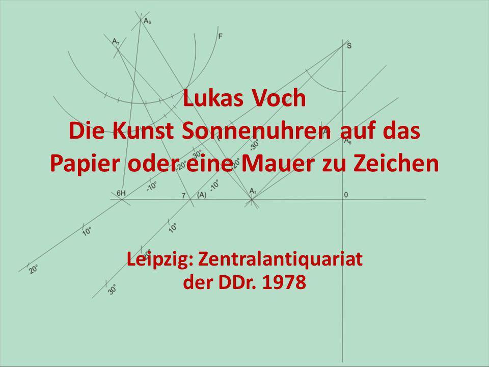 Lukas Voch Die Kunst Sonnenuhren auf das Papier oder eine Mauer zu Zeichen Leipzig: Zentralantiquariat der DDr. 1978