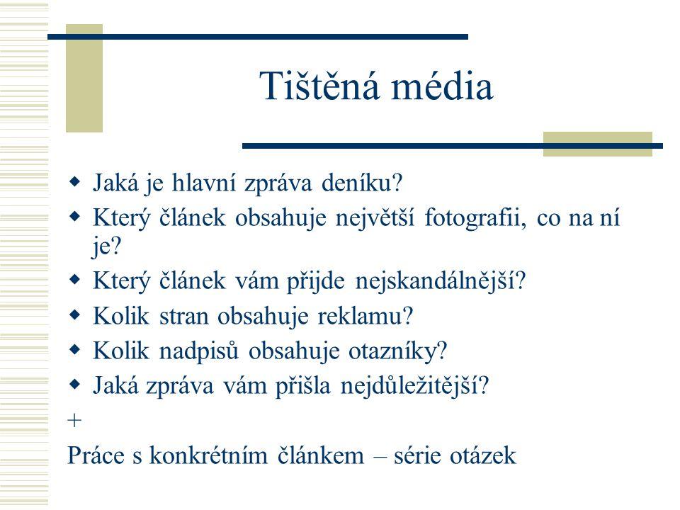 Tištěná média  Jaká je hlavní zpráva deníku.