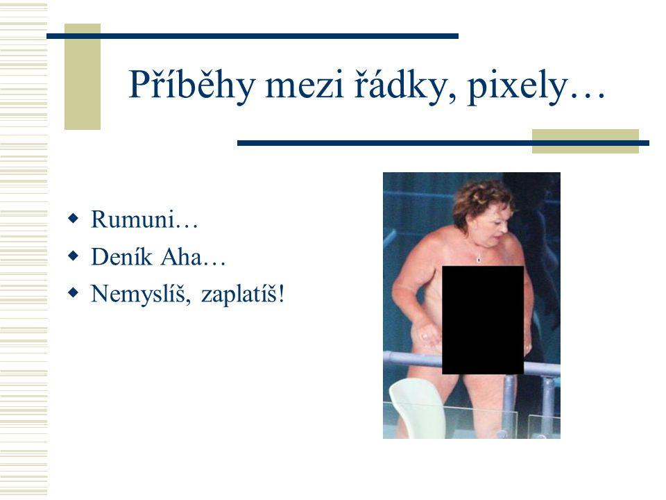 Příběhy mezi řádky, pixely…  Rumuni…  Deník Aha…  Nemyslíš, zaplatíš!