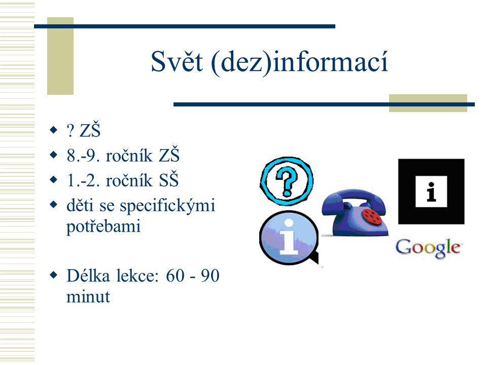 Svět (dez)informací  . ZŠ  8.-9. ročník ZŠ  1.-2.