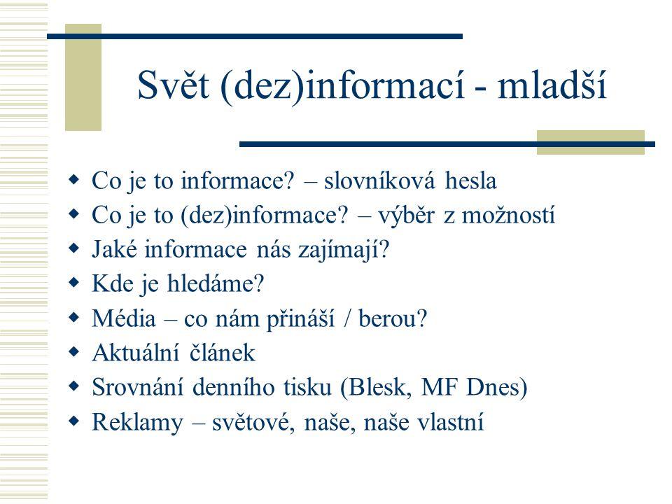 Svět (dez)informací - mladší  Co je to informace.