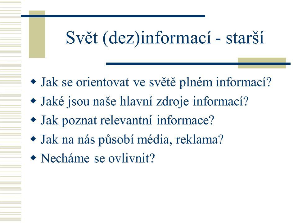 Svět (dez)informací - starší  Jak se orientovat ve světě plném informací.