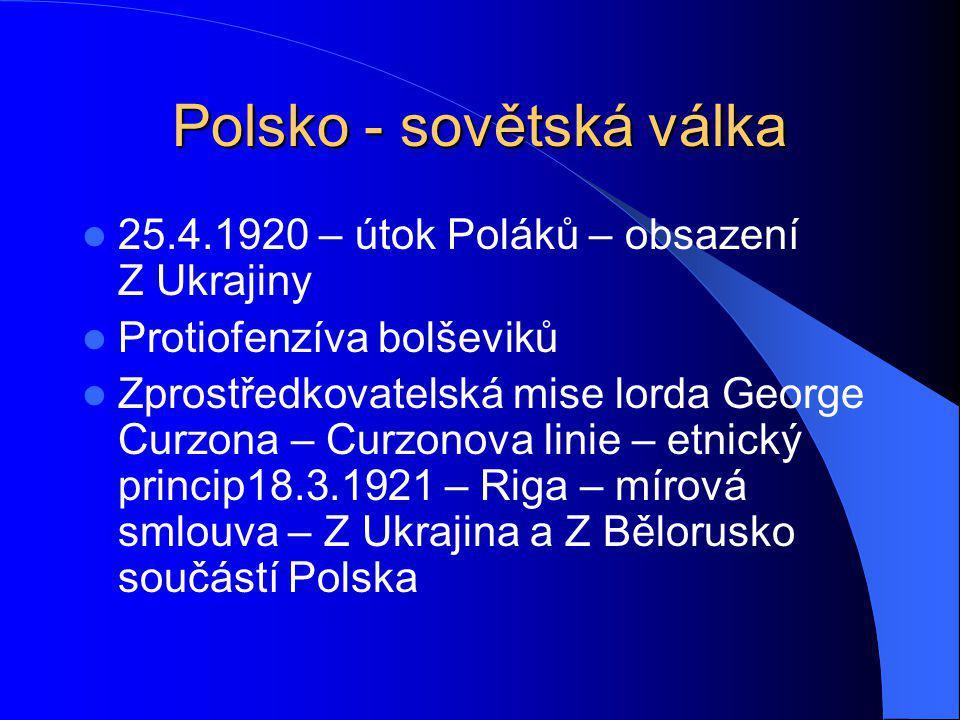 Polsko - sovětská válka 25.4.1920 – útok Poláků – obsazení Z Ukrajiny Protiofenzíva bolševiků Zprostředkovatelská mise lorda George Curzona – Curzonov