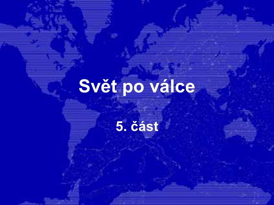 Svět po válce 5. část