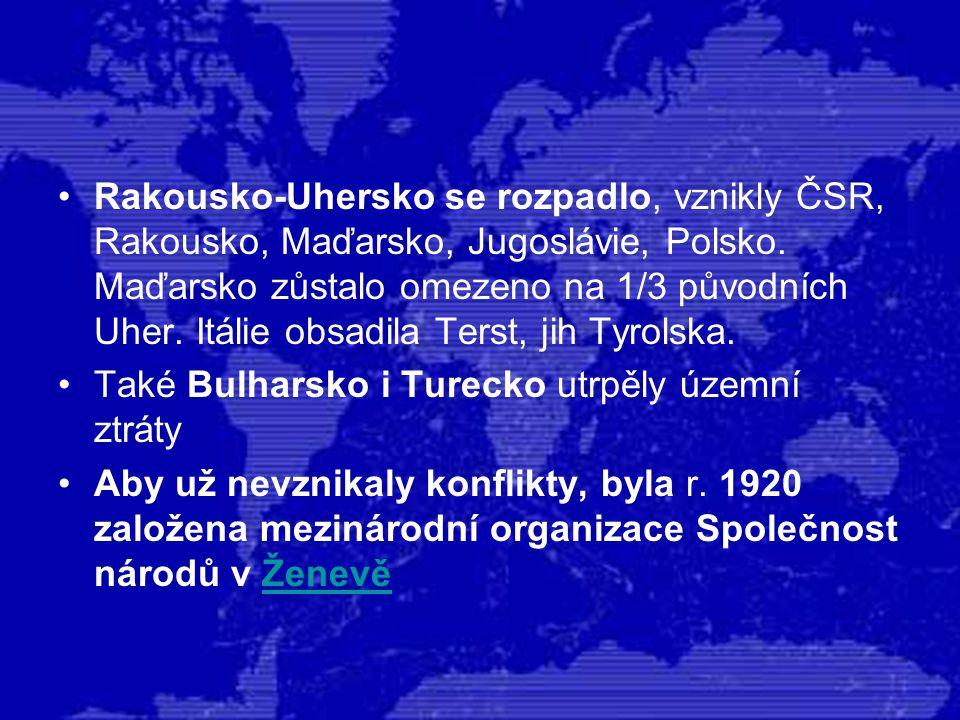 Rakousko-Uhersko se rozpadlo, vznikly ČSR, Rakousko, Maďarsko, Jugoslávie, Polsko. Maďarsko zůstalo omezeno na 1/3 původních Uher. Itálie obsadila Ter