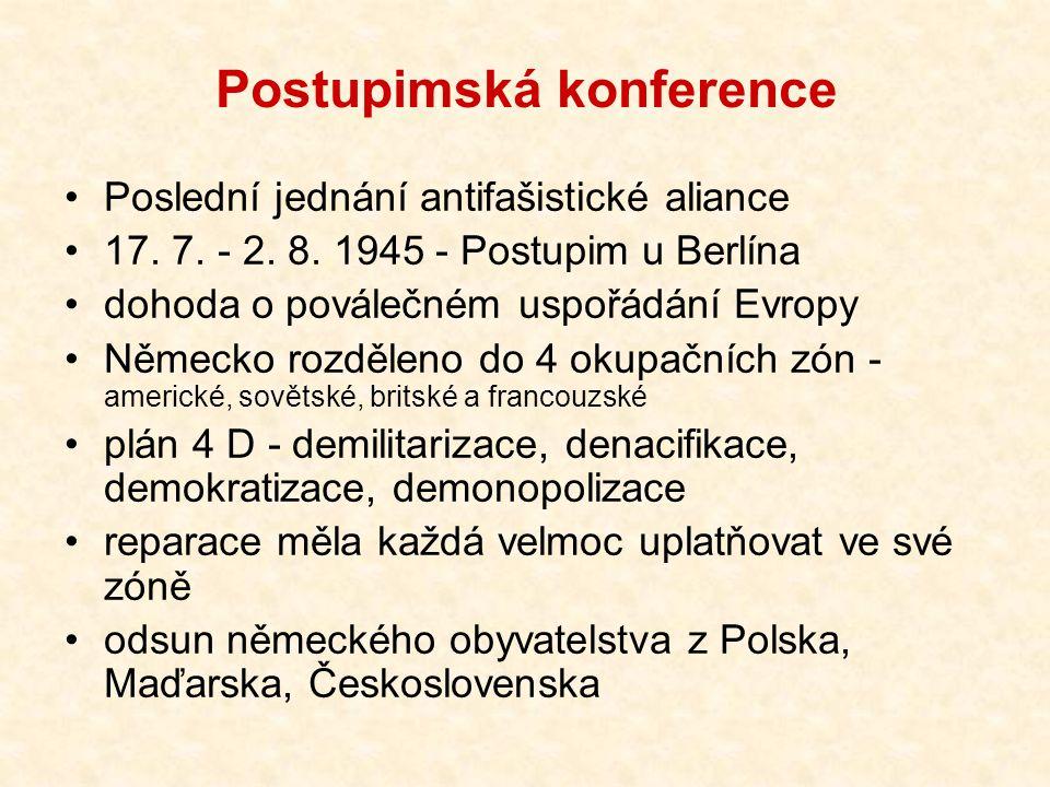 Postupimská konference Poslední jednání antifašistické aliance 17. 7. - 2. 8. 1945 - Postupim u Berlína dohoda o poválečném uspořádání Evropy Německo