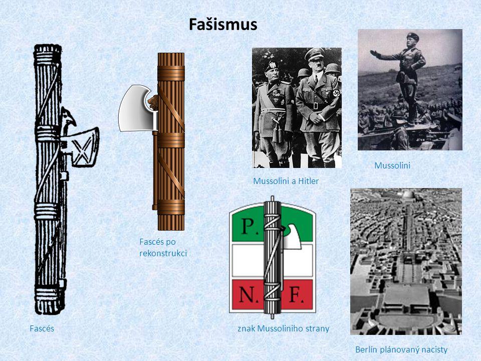 Fascés Fascés po rekonstrukci Fašismus Mussolini Mussolini a Hitler Berlín plánovaný nacisty znak Mussoliniho strany