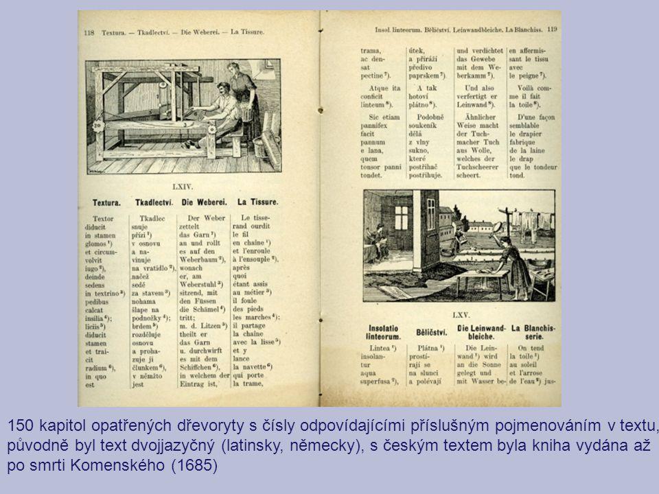 150 kapitol opatřených dřevoryty s čísly odpovídajícími příslušným pojmenováním v textu, původně byl text dvojjazyčný (latinsky, německy), s českým te