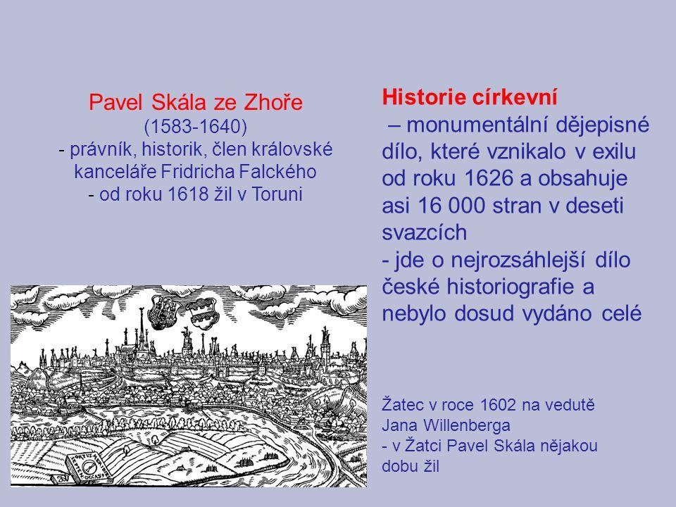 Historie církevní – monumentální dějepisné dílo, které vznikalo v exilu od roku 1626 a obsahuje asi 16 000 stran v deseti svazcích - jde o nejrozsáhle