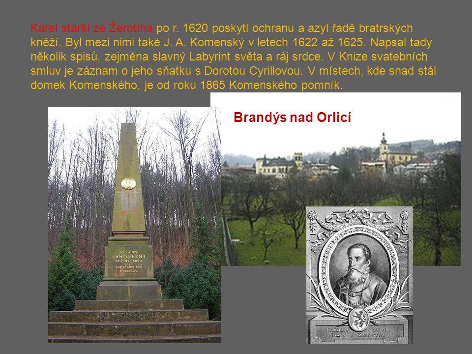 Karel starší ze Žerotína po r. 1620 poskytl ochranu a azyl řadě bratrských kněží. Byl mezi nimi také J. A. Komenský v letech 1622 až 1625. Napsal tady