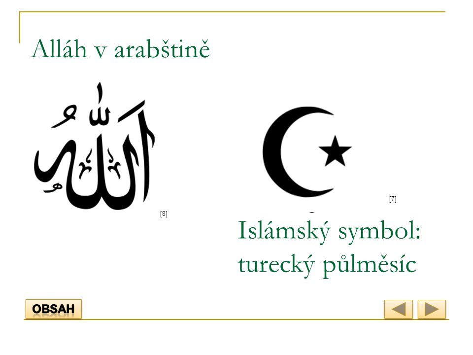 Alláh v arabštině [7][7] Islámský symbol: turecký půlměsíc [8][8]