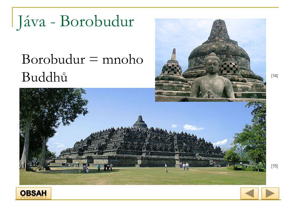 Jáva - Borobudur [14] [15] Borobudur = mnoho Buddhů