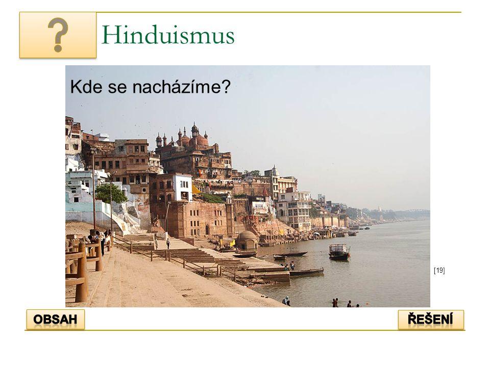 Hinduismus [19] Kde se nacházíme?