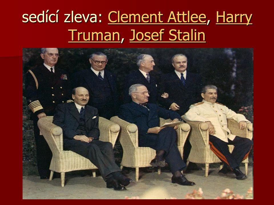 sedící zleva: Clement Attlee, Harry Truman, Josef Stalin Clement AttleeHarry TrumanJosef StalinClement AttleeHarry TrumanJosef Stalin