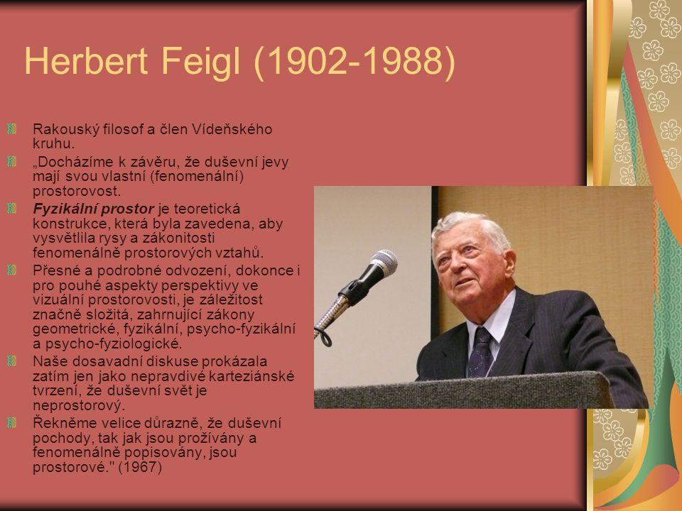 Herbert Feigl (1902-1988) Rakouský filosof a člen Vídeňského kruhu.
