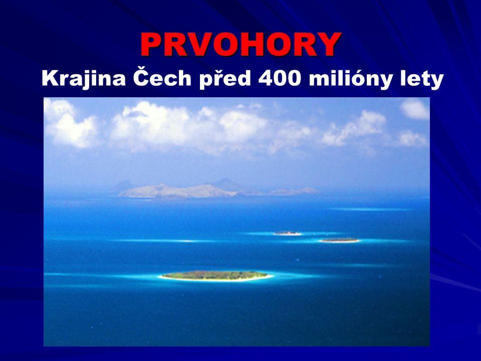PRVOHORY Krajina Čech před 400 milióny lety