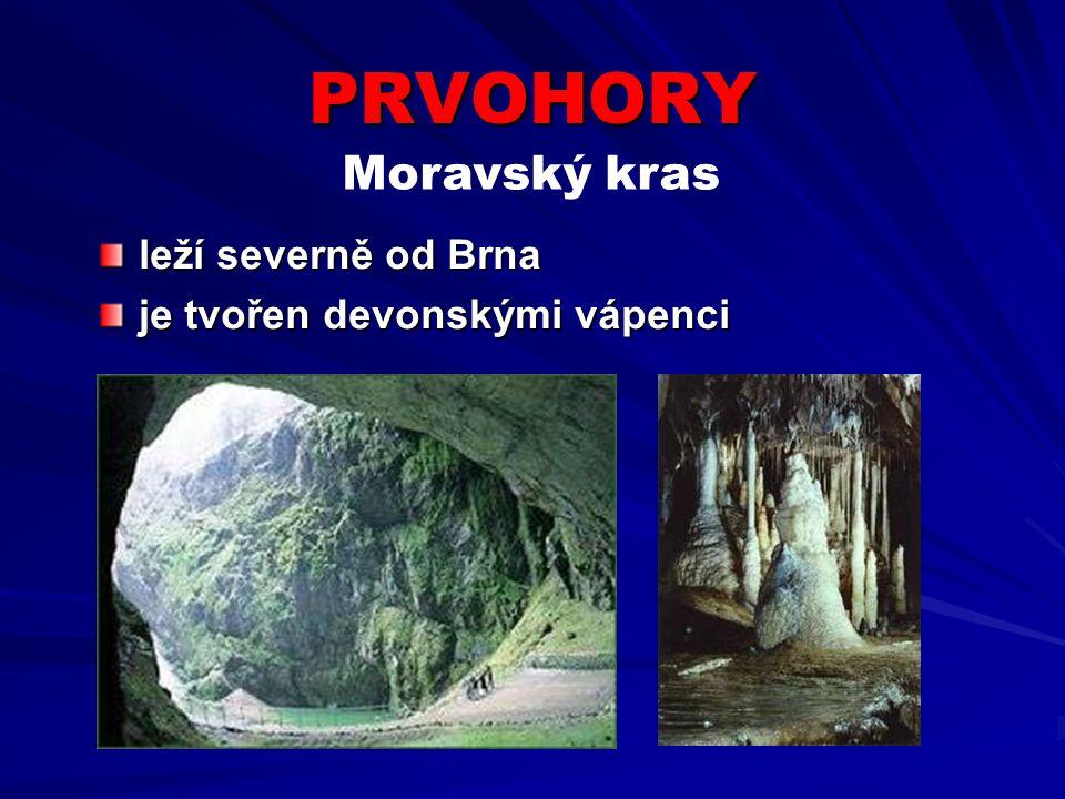 PRVOHORY leží severně od Brna je tvořen devonskými vápenci Moravský kras