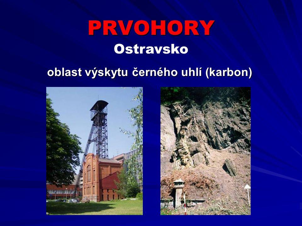 PRVOHORY oblast výskytu černého uhlí (karbon) Ostravsko