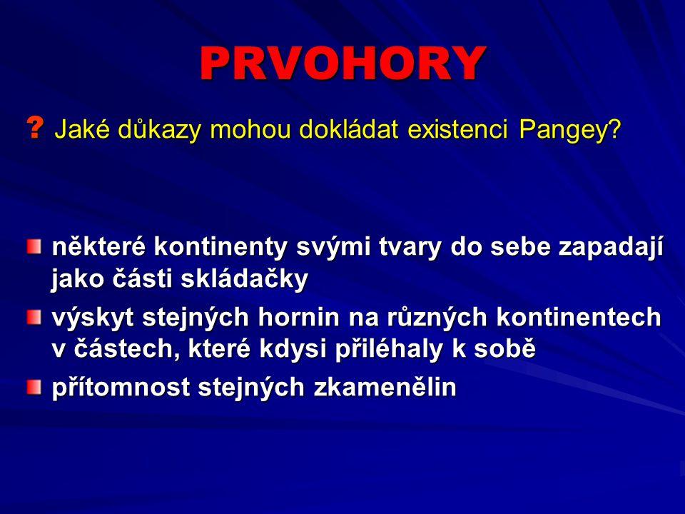 PRVOHORY .Jaké důkazy mohou dokládat existenci Pangey.
