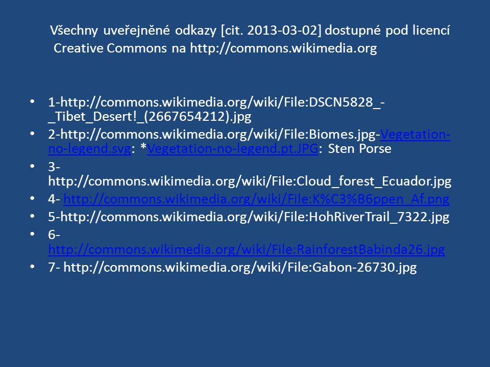 Všechny uveřejněné odkazy [cit. 2013-03-02] dostupné pod licencí Creative Commons na http://commons.wikimedia.org 1-http://commons.wikimedia.org/wiki/
