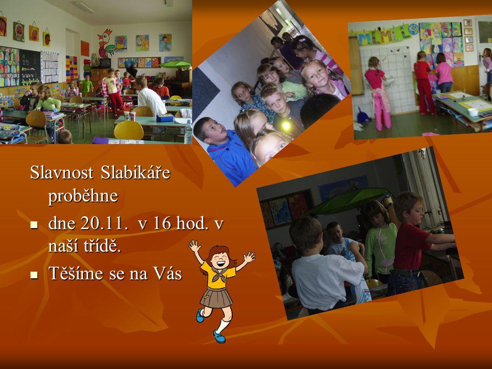 Slavnost Slabikáře proběhne dne 20.11.v 16 hod. v naší třídě.
