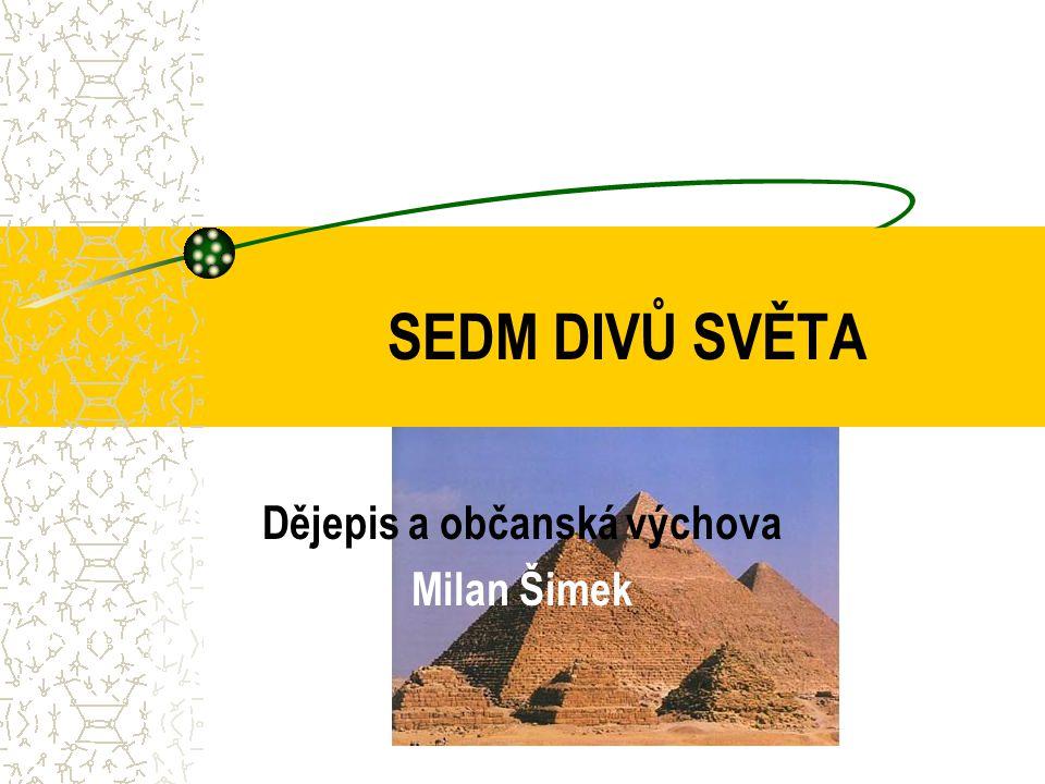 SEDM DIVŮ SVĚTA Dějepis a občanská výchova Milan Šimek