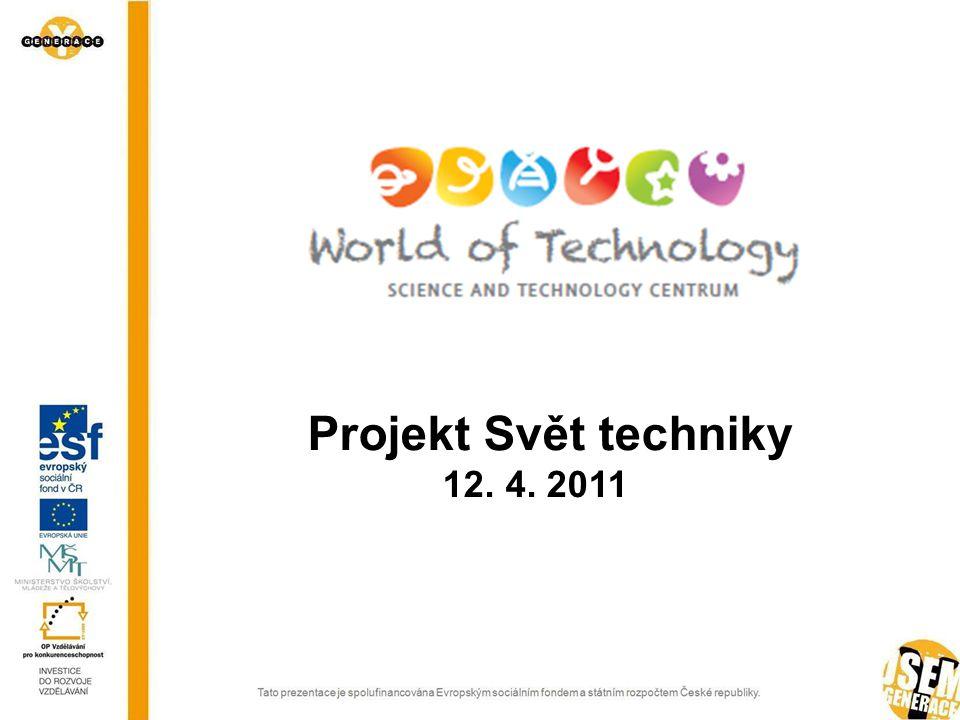Projekt Svět techniky 12. 4. 2011
