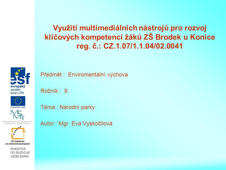 Využití multimediálních nástrojů pro rozvoj klíčových kompetencí žáků ZŠ Brodek u Konice reg. č.: CZ.1.07/1.1.04/02.0041 Předmět : Enviromentální vých