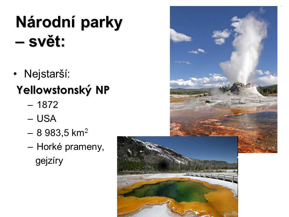 Národní parky – svět: Nejstarší: Yellowstonský NP –1872 –USA –8 983,5 km 2 –Horké prameny, gejzíry