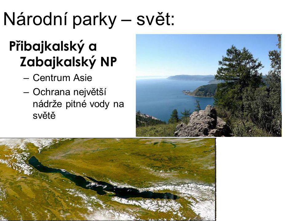 Národní parky – svět: Přibajkalský a Zabajkalský NP –Centrum Asie –Ochrana největší nádrže pitné vody na světě