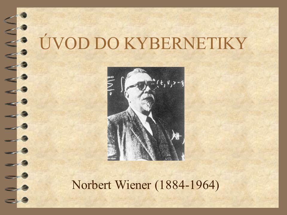 ÚVOD DO KYBERNETIKY Norbert Wiener (1884-1964)