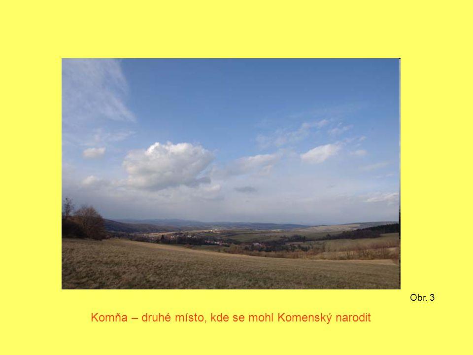 Komňa – druhé místo, kde se mohl Komenský narodit Obr. 3