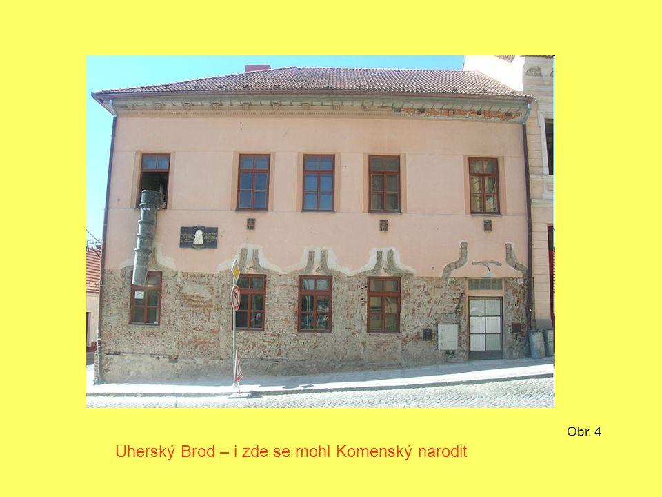 Uherský Brod – i zde se mohl Komenský narodit Obr. 4