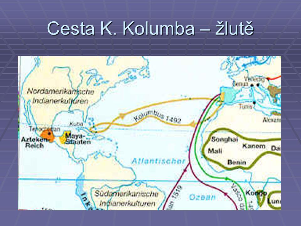 Cesta K. Kolumba – žlutě