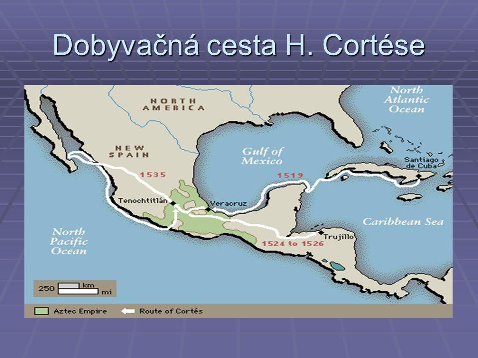 Dobyvačná cesta H. Cortése