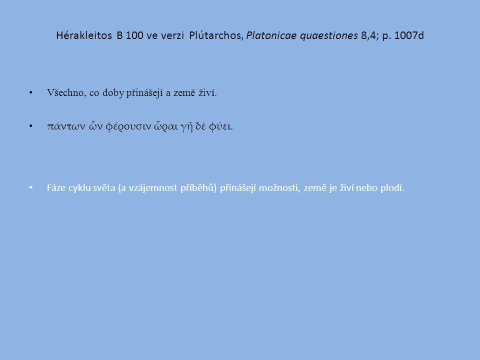 Hérakleitos B 100 ve verzi Plútarchos, Platonicae quaestiones 8,4; p.