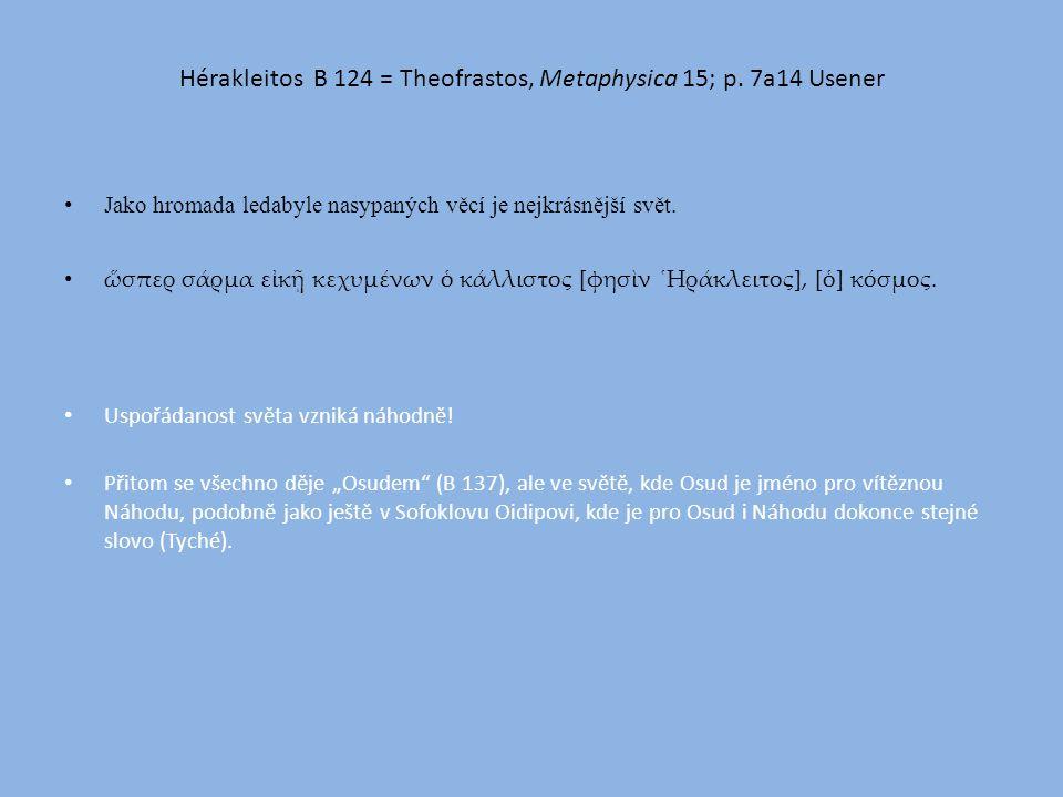 Hérakleitos B 124 = Theofrastos, Metaphysica 15; p.