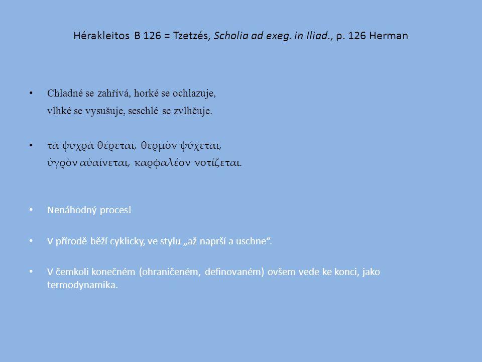 Hérakleitos B 126 = Tzetzés, Scholia ad exeg.in Iliad., p.