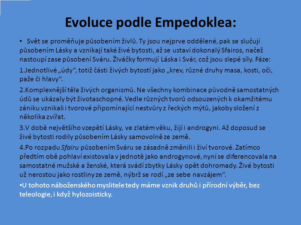 Evoluce podle Empedoklea: Svět se proměňuje působením živlů.