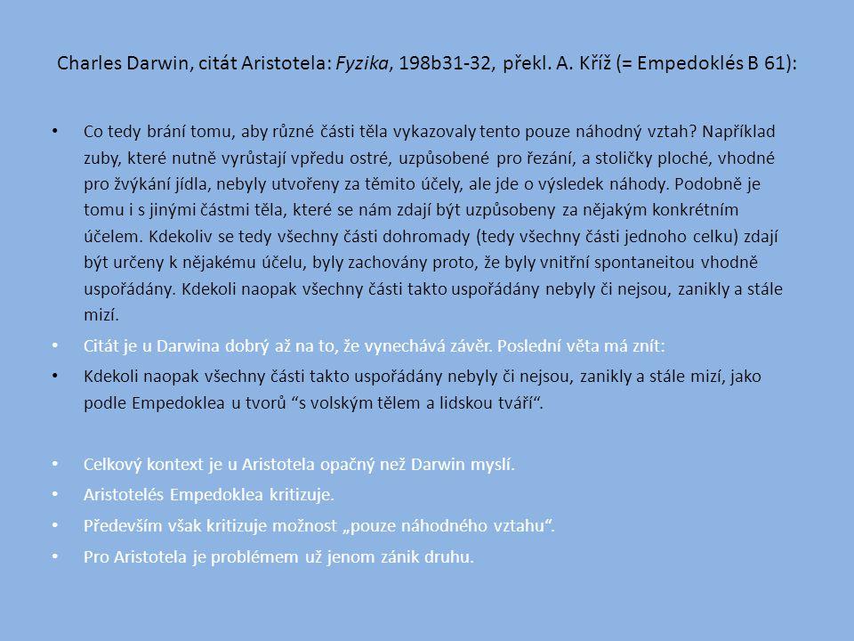 Charles Darwin, citát Aristotela: Fyzika, 198b31-32, překl.