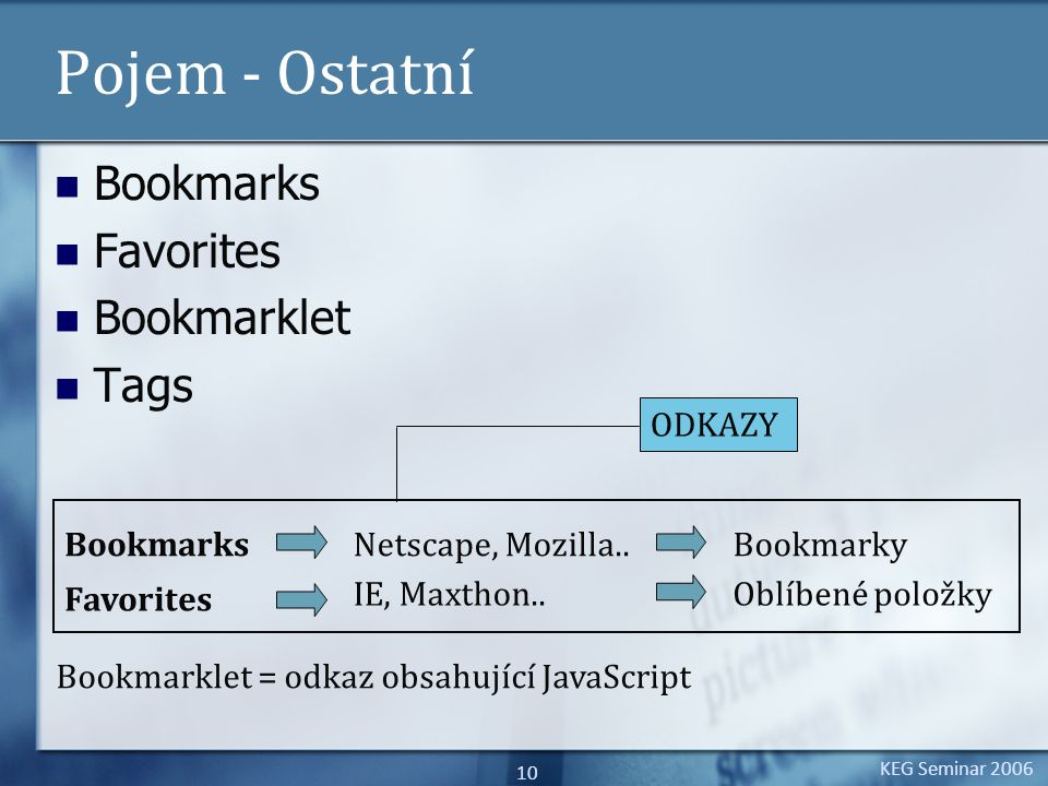 10 Pojem - Ostatní Bookmarks Favorites Bookmarklet Tags Bookmarks Favorites Netscape, Mozilla..