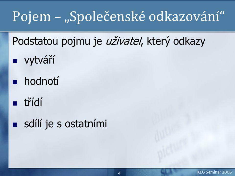 KEG Seminar 2006 5 Pojem – Vyhledávací systém Proč ne pouze vyhledávací metoda či vyhledávací zdroj.